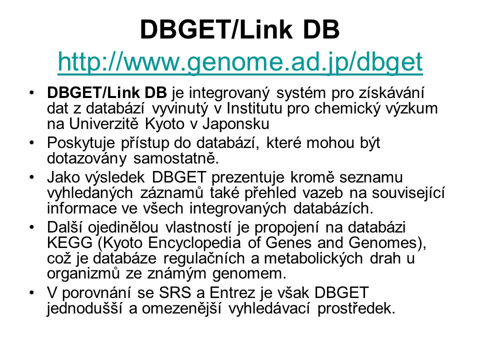 DBGET/Link DB http://www.genome.ad.jp/dbget