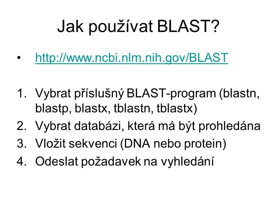 Jak používat BLAST http://www.ncbi.nlm.nih.gov/BLAST