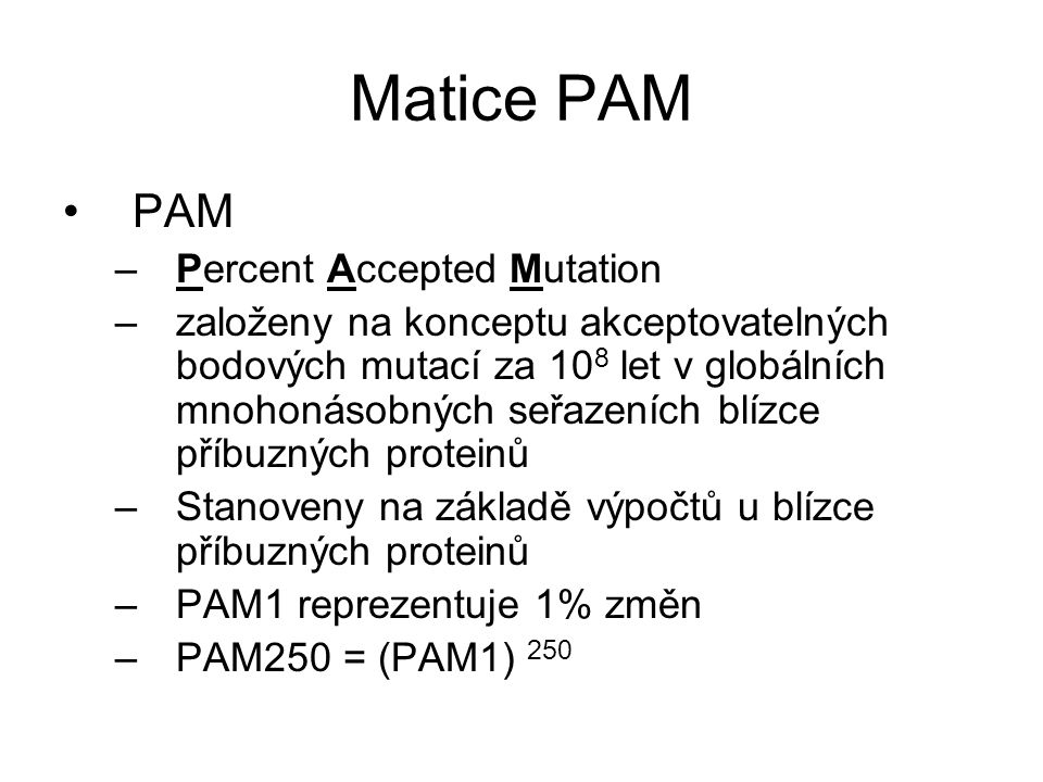 Matice PAM PAM Percent Accepted Mutation