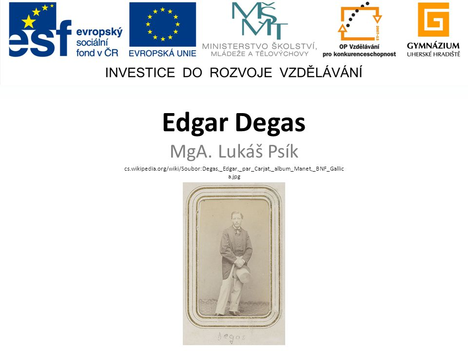 Edgar Degas MgA. Lukáš Psík