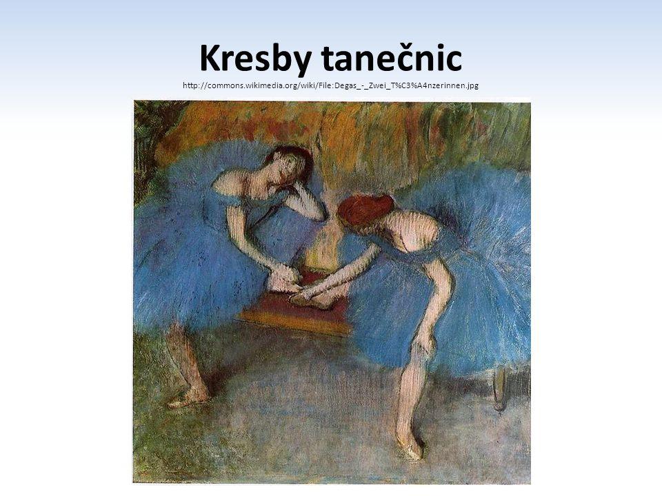 Kresby tanečnic http://commons.wikimedia.org/wiki/File:Degas_-_Zwei_T%C3%A4nzerinnen.jpg