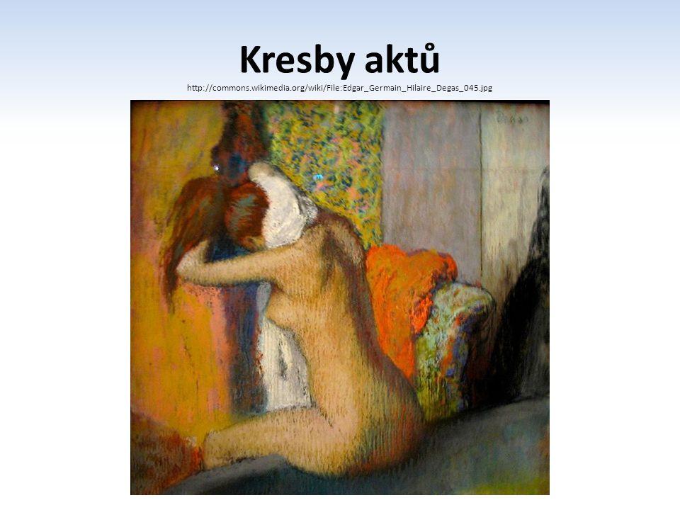 Kresby aktů http://commons.wikimedia.org/wiki/File:Edgar_Germain_Hilaire_Degas_045.jpg