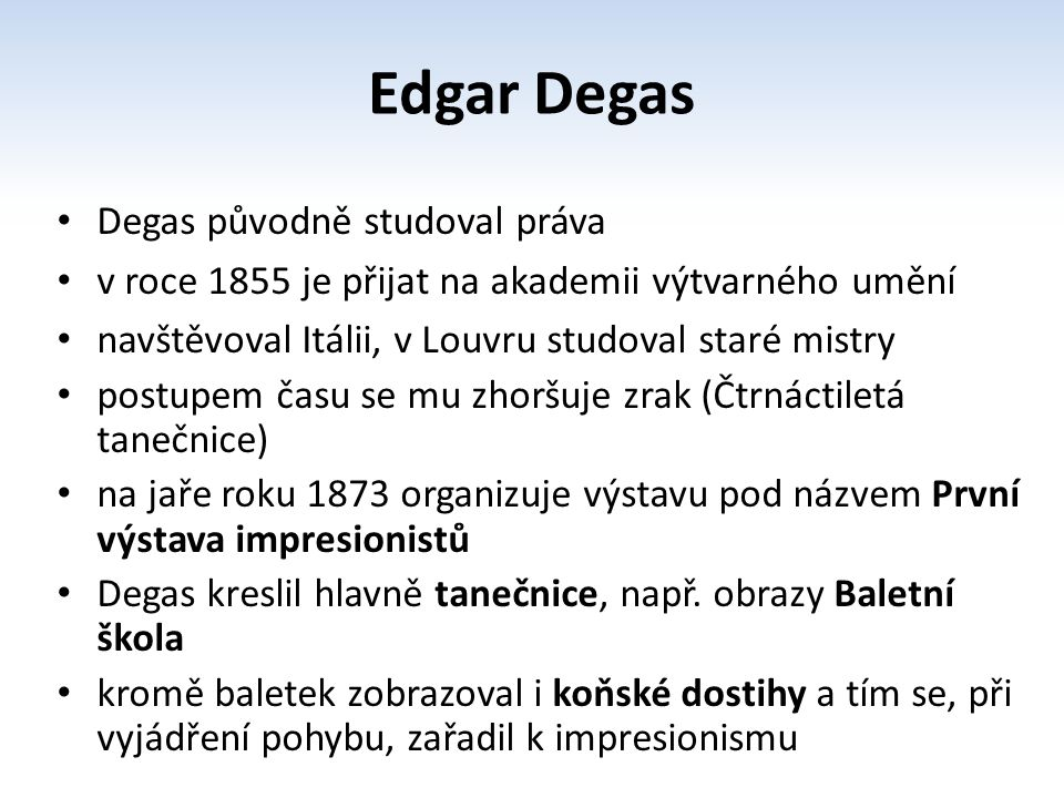 Edgar Degas Degas původně studoval práva