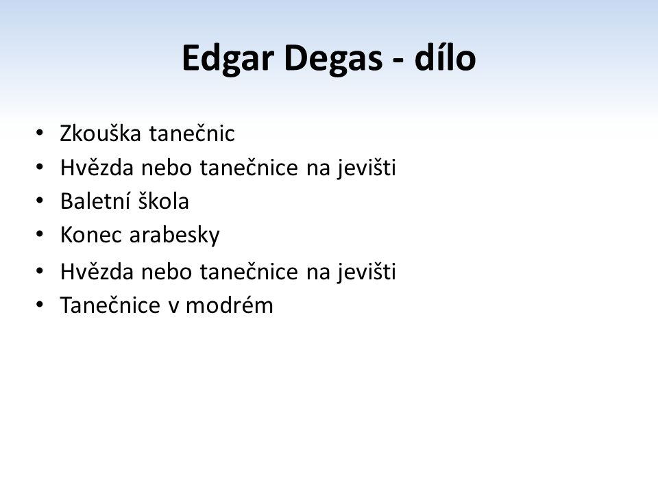 Edgar Degas - dílo Zkouška tanečnic Hvězda nebo tanečnice na jevišti