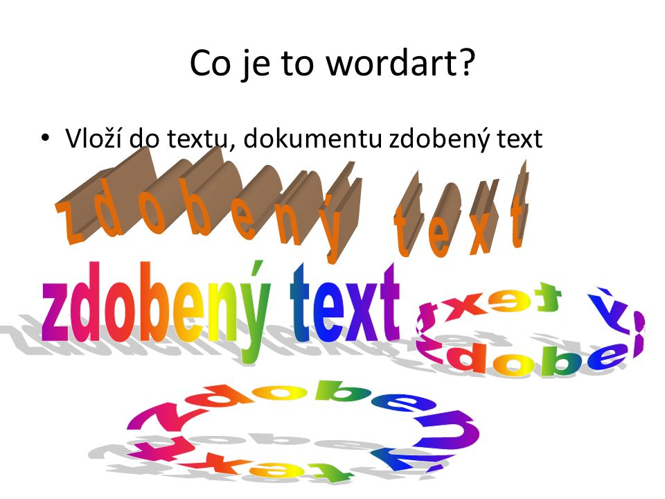 zdobený text zdobený text zdobený text zdobený text Co je to wordart