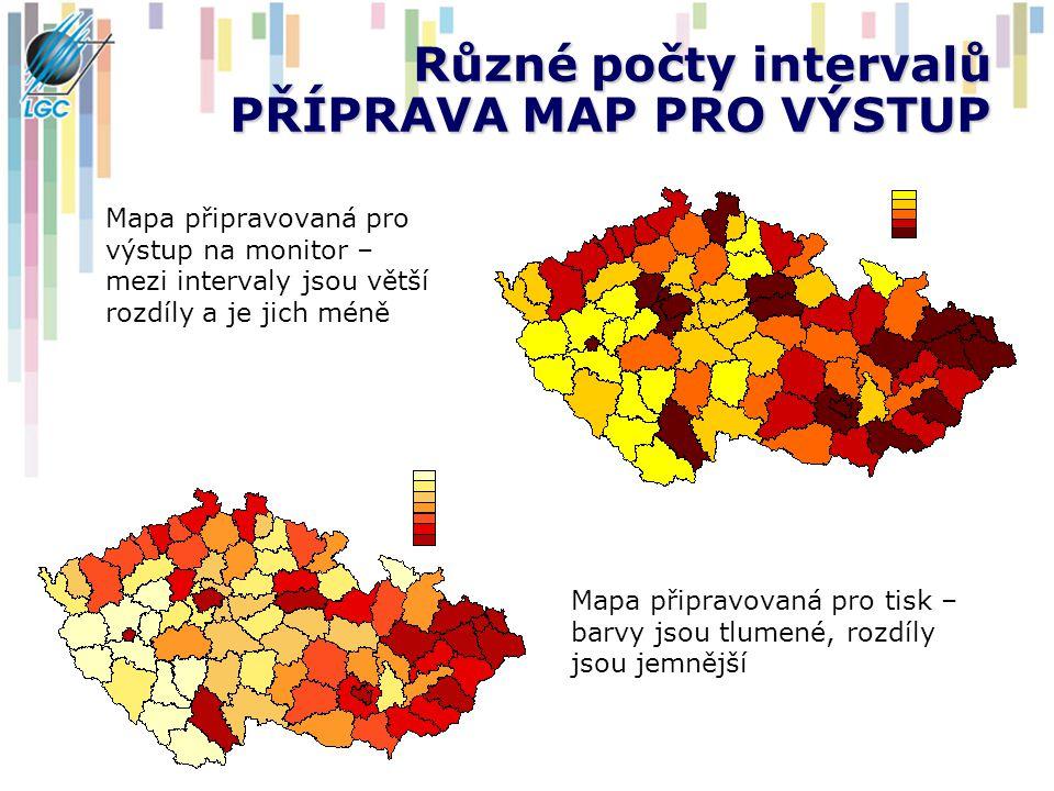 Různé počty intervalů PŘÍPRAVA MAP PRO VÝSTUP