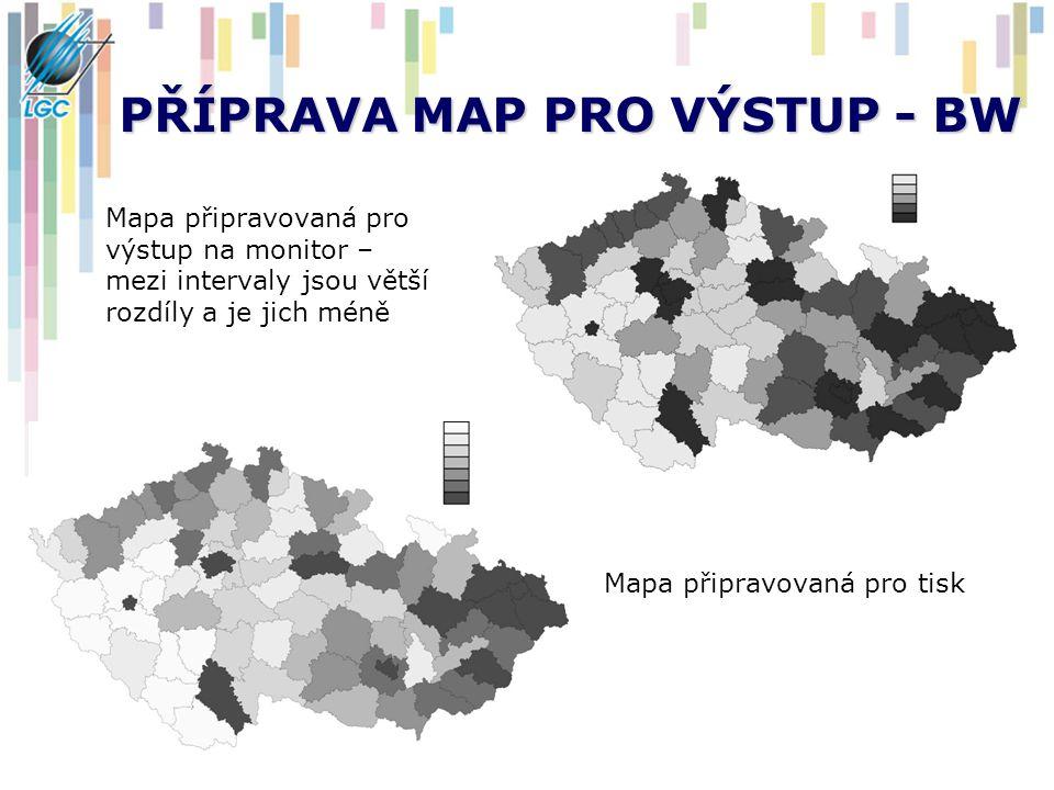 PŘÍPRAVA MAP PRO VÝSTUP - BW