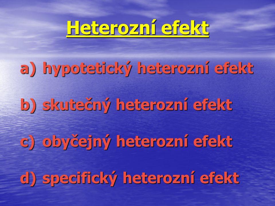 Heterozní efekt hypotetický heterozní efekt skutečný heterozní efekt
