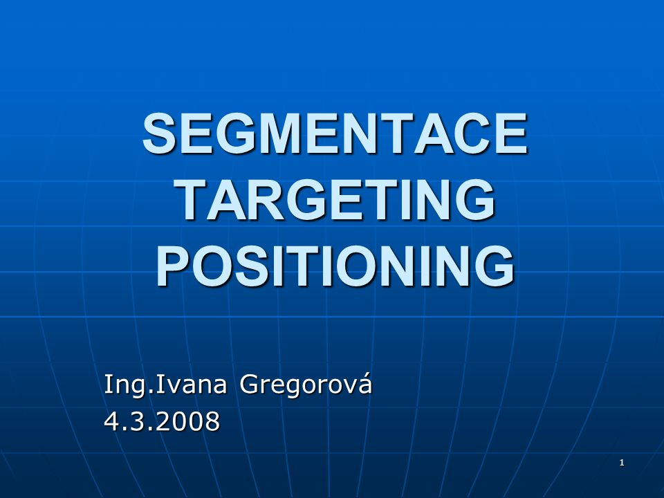 SEGMENTACE TARGETING POSITIONING
