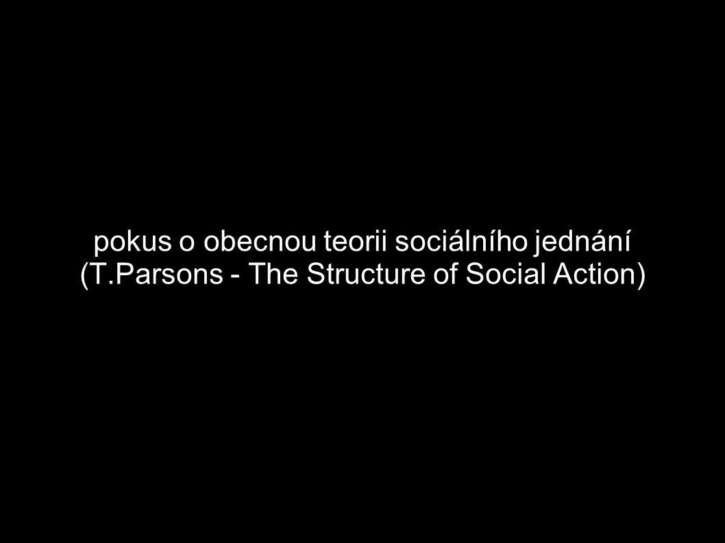 pokus o obecnou teorii sociálního jednání (T