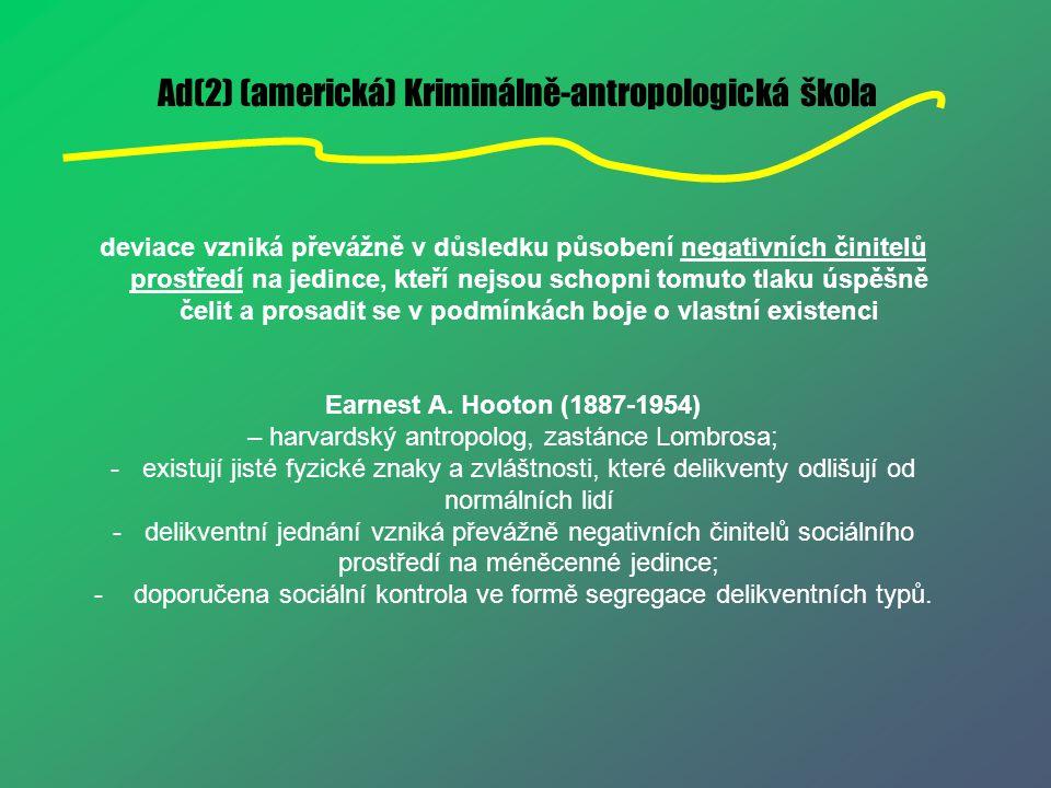 Ad(2) (americká) Kriminálně-antropologická škola