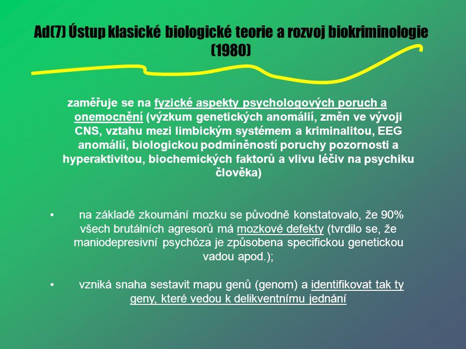 Ad(7) Ústup klasické biologické teorie a rozvoj biokriminologie (1980)