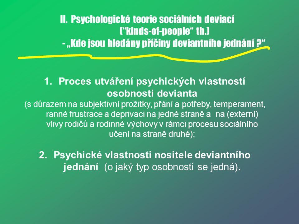 Proces utváření psychických vlastností osobnosti devianta