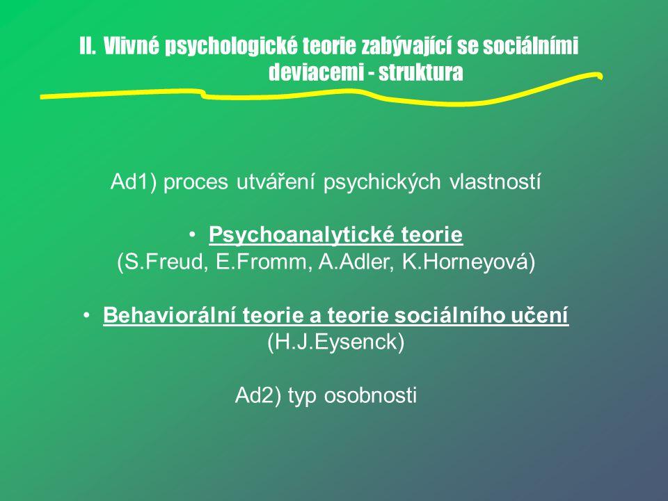 Ad1) proces utváření psychických vlastností Psychoanalytické teorie