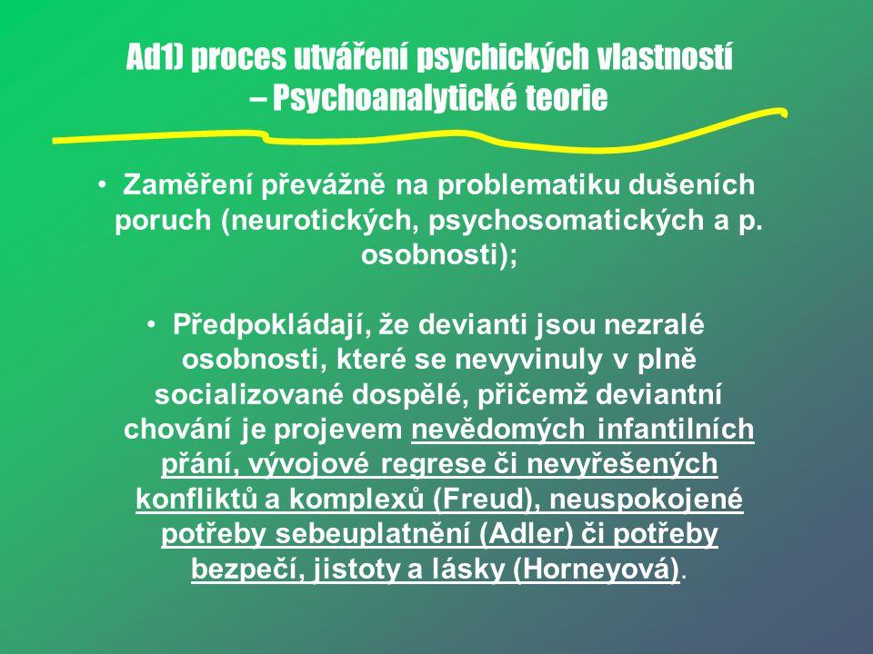 Ad1) proces utváření psychických vlastností – Psychoanalytické teorie