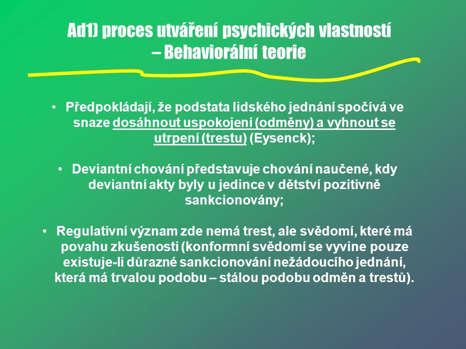 Ad1) proces utváření psychických vlastností – Behaviorální teorie
