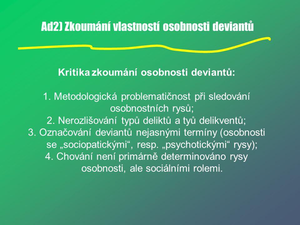 Ad2) Zkoumání vlastností osobnosti deviantů
