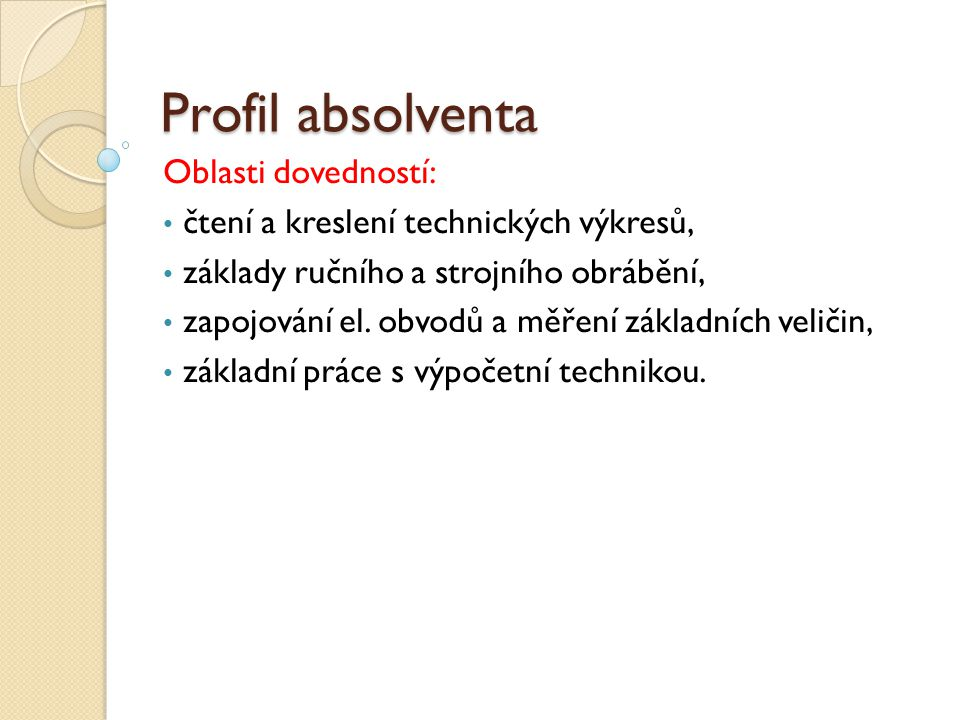 Profil absolventa Oblasti dovedností: