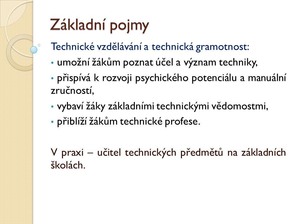 Základní pojmy Technické vzdělávání a technická gramotnost: