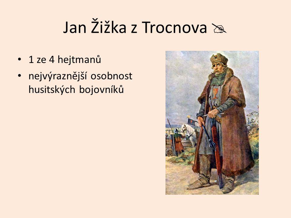 Jan Žižka z Trocnova  1 ze 4 hejtmanů