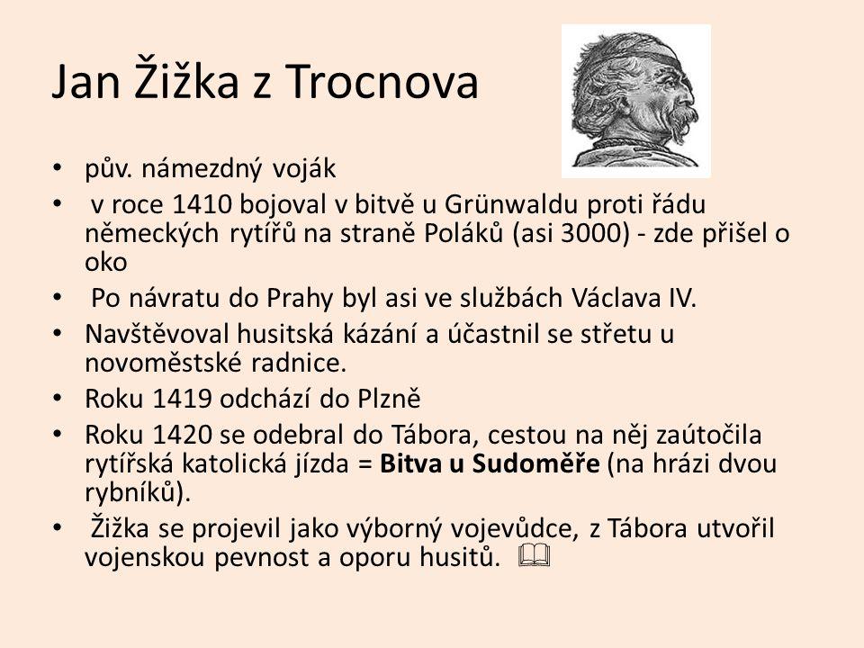 Jan Žižka z Trocnova pův. námezdný voják