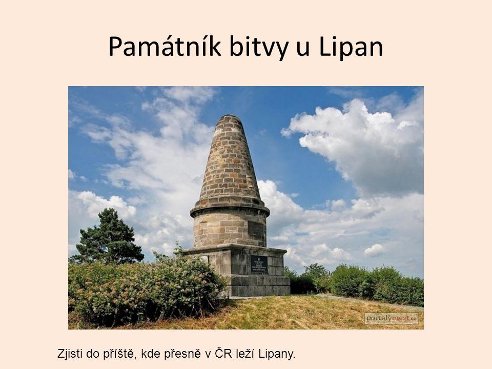 Památník bitvy u Lipan Zjisti do příště, kde přesně v ČR leží Lipany.