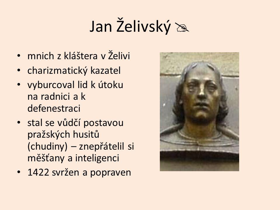 Jan Želivský  mnich z kláštera v Želivi charizmatický kazatel