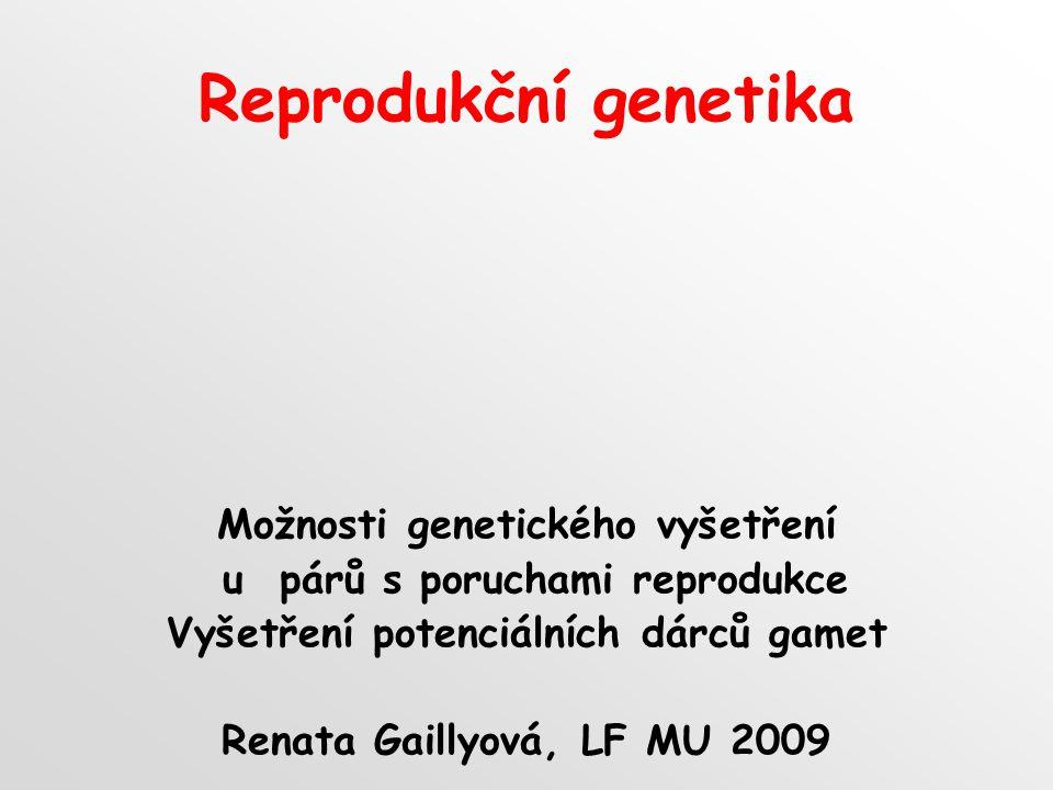Reprodukční genetika Možnosti genetického vyšetření