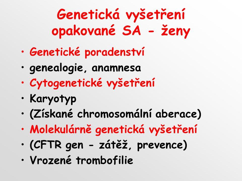 Genetická vyšetření opakované SA - ženy
