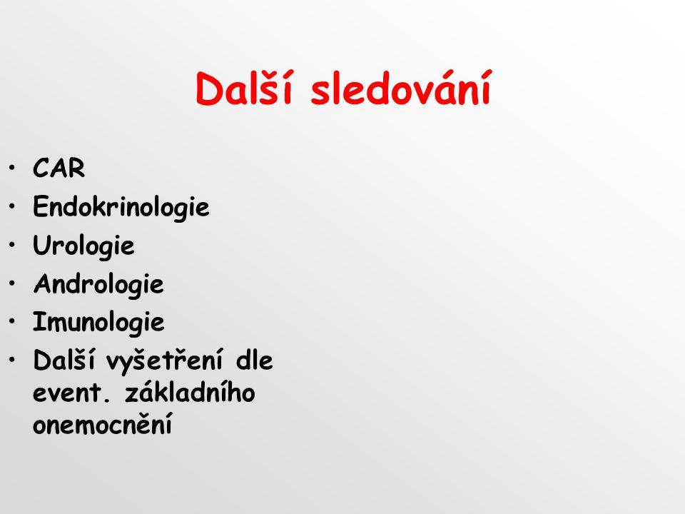 Další sledování CAR Endokrinologie Urologie Andrologie Imunologie