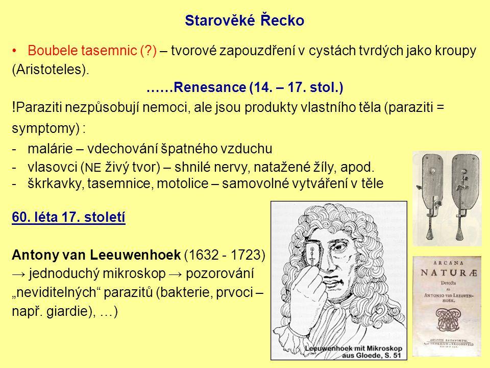 Starověké Řecko Boubele tasemnic ( ) – tvorové zapouzdření v cystách tvrdých jako kroupy (Aristoteles).
