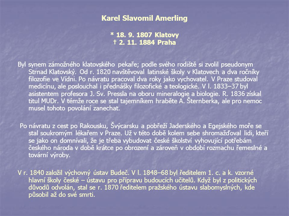 Karel Slavomil Amerling * 18. 9. 1807 Klatovy † 2. 11. 1884 Praha