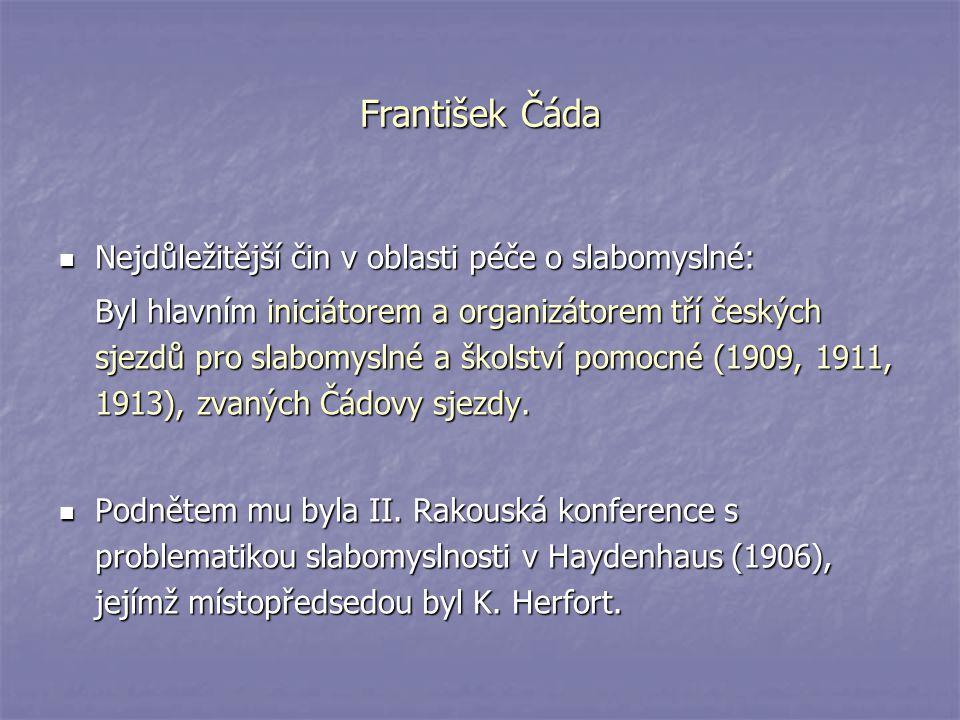 František Čáda Nejdůležitější čin v oblasti péče o slabomyslné: