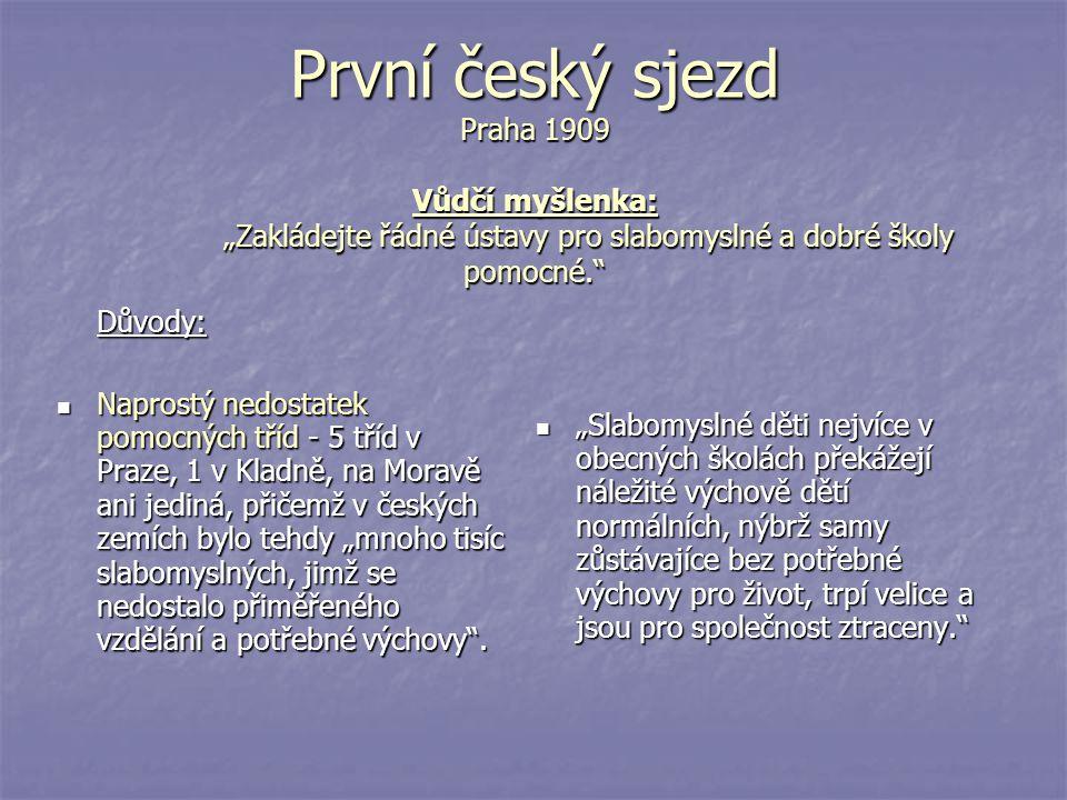 První český sjezd Praha 1909 Vůdčí myšlenka: