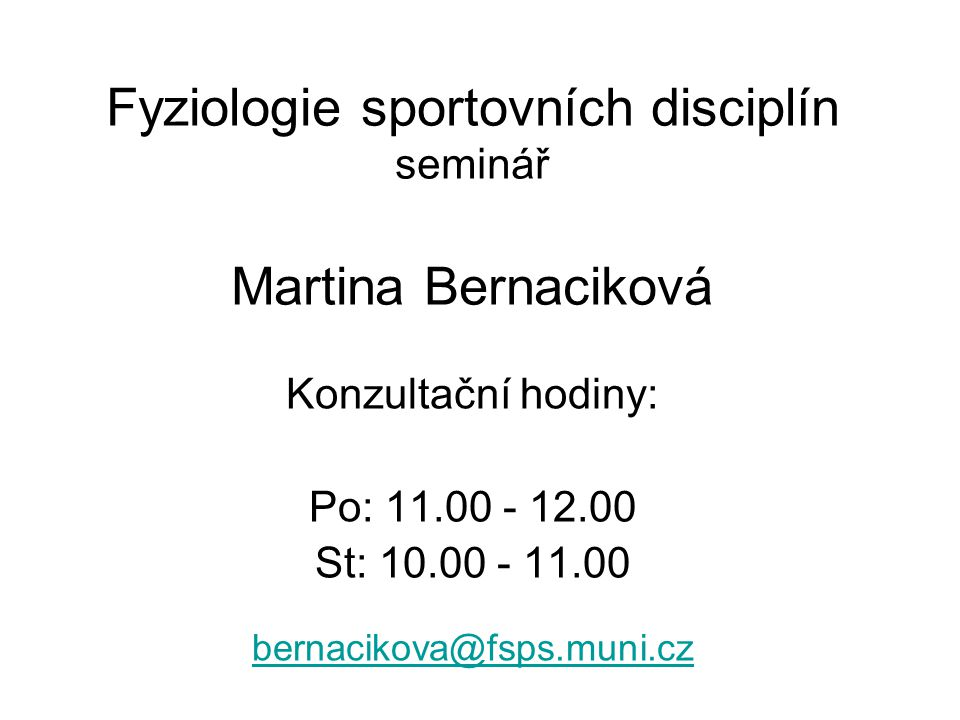 Fyziologie sportovních disciplín seminář Martina Bernaciková