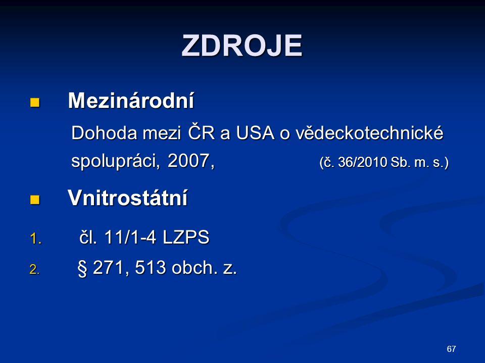 ZDROJE Mezinárodní Dohoda mezi ČR a USA o vědeckotechnické