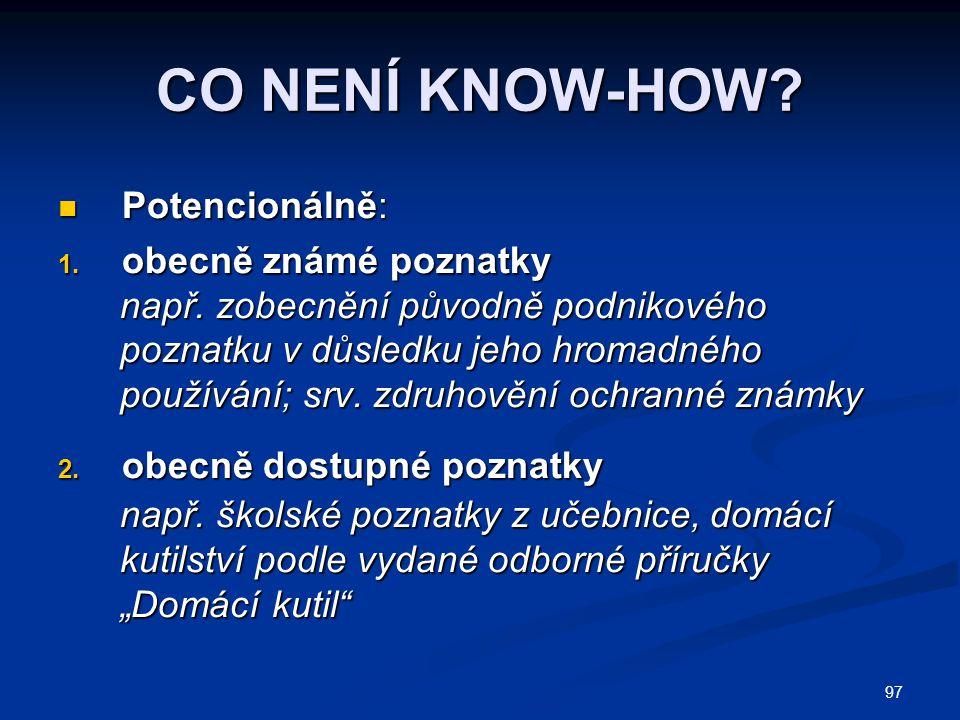CO NENÍ KNOW-HOW Potencionálně: obecně známé poznatky