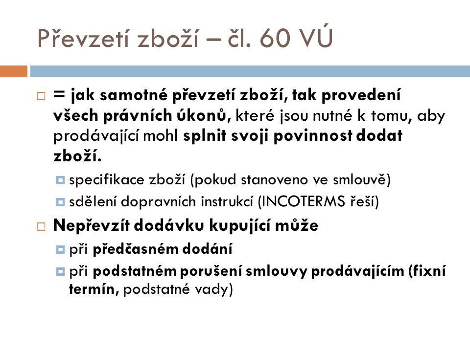 Převzetí zboží – čl. 60 VÚ