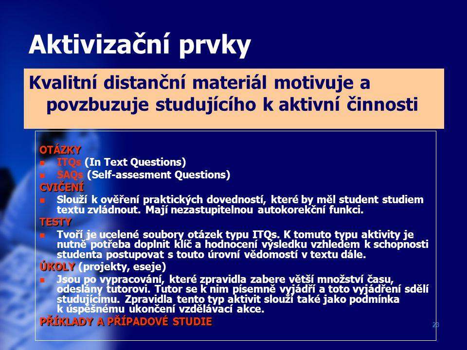 Aktivizační prvky Kvalitní distanční materiál motivuje a povzbuzuje studujícího k aktivní činnosti.