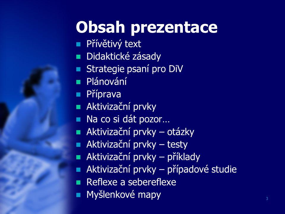 Obsah prezentace Přívětivý text Didaktické zásady