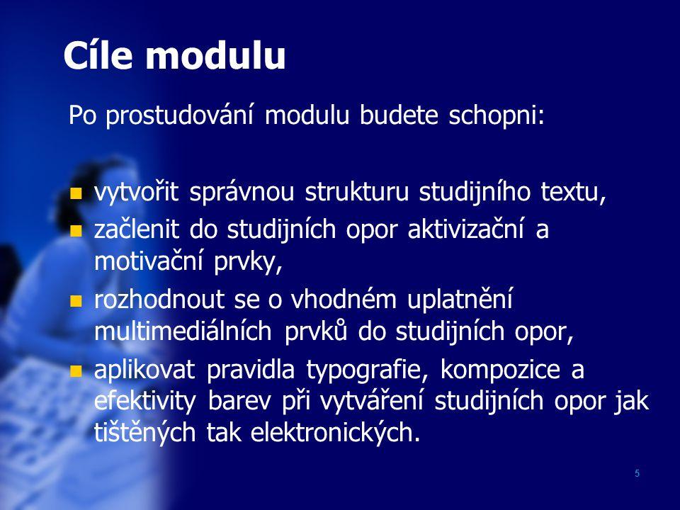 Cíle modulu Po prostudování modulu budete schopni:
