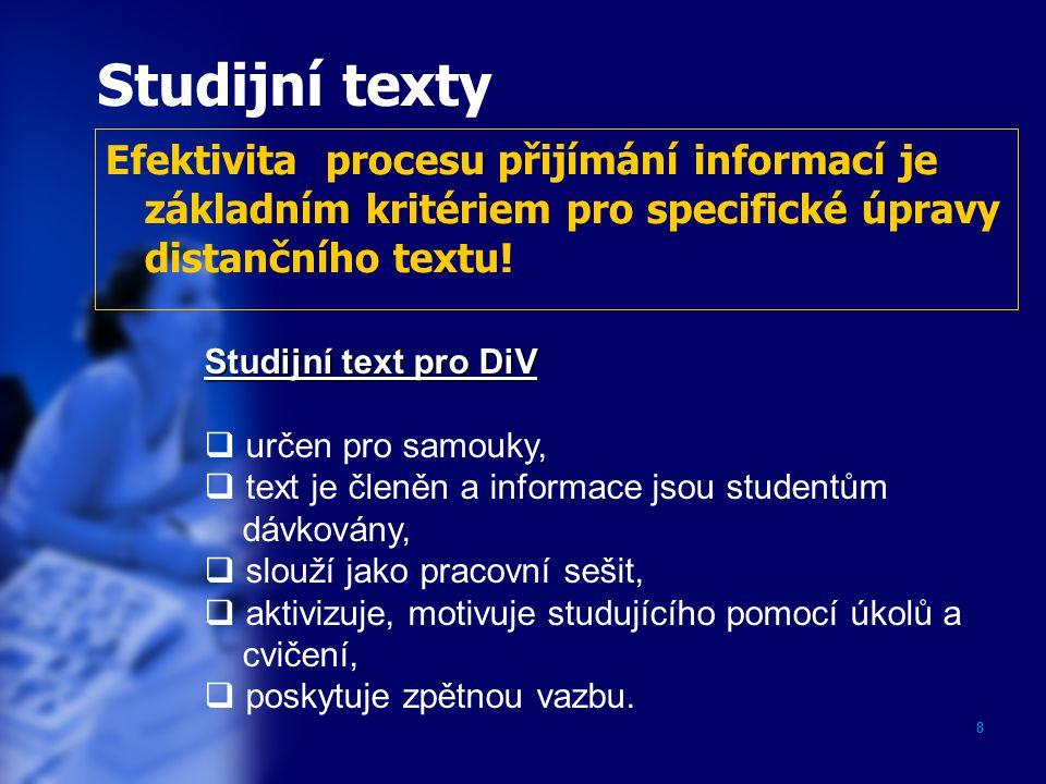 Studijní texty Efektivita procesu přijímání informací je základním kritériem pro specifické úpravy distančního textu!