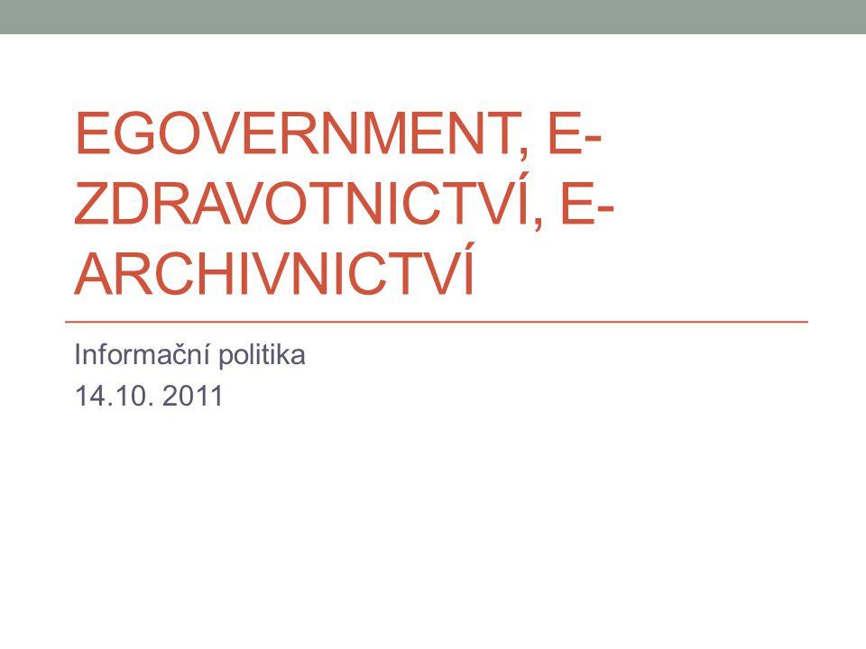 EGovernment, e-zdravotnictví, e-archivnictví
