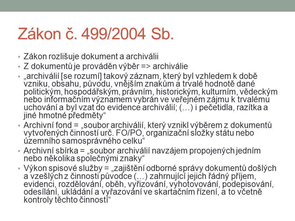 Zákon č. 499/2004 Sb. Zákon rozlišuje dokument a archiválii