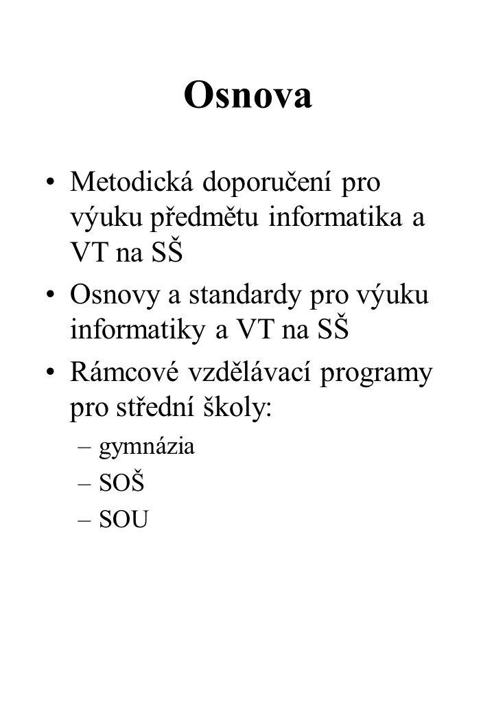 Osnova Metodická doporučení pro výuku předmětu informatika a VT na SŠ