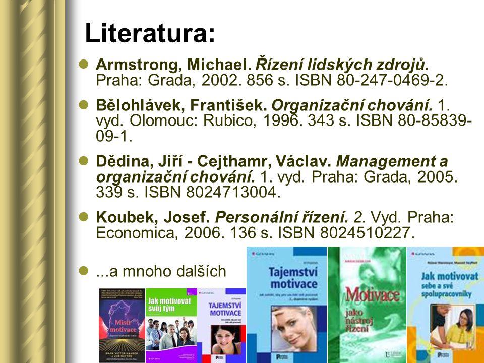 Literatura: Armstrong, Michael. Řízení lidských zdrojů. Praha: Grada, 2002. 856 s. ISBN 80-247-0469-2.