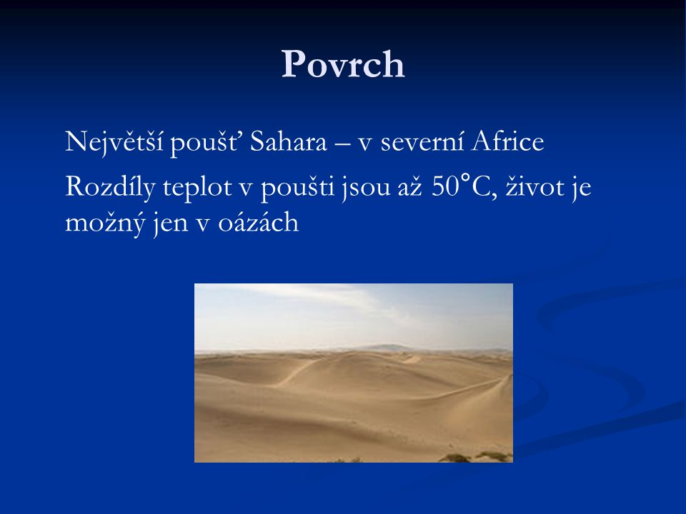 Povrch Největší poušť Sahara – v severní Africe