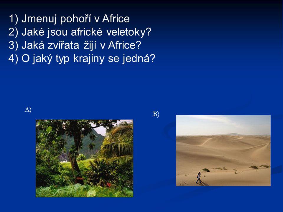 1) Jmenuj pohoří v Africe 2) Jaké jsou africké veletoky