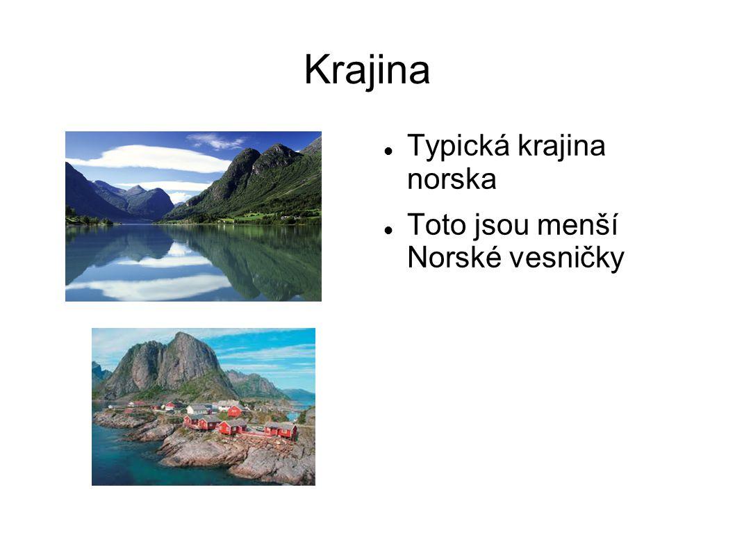 Krajina Typická krajina norska Toto jsou menší Norské vesničky