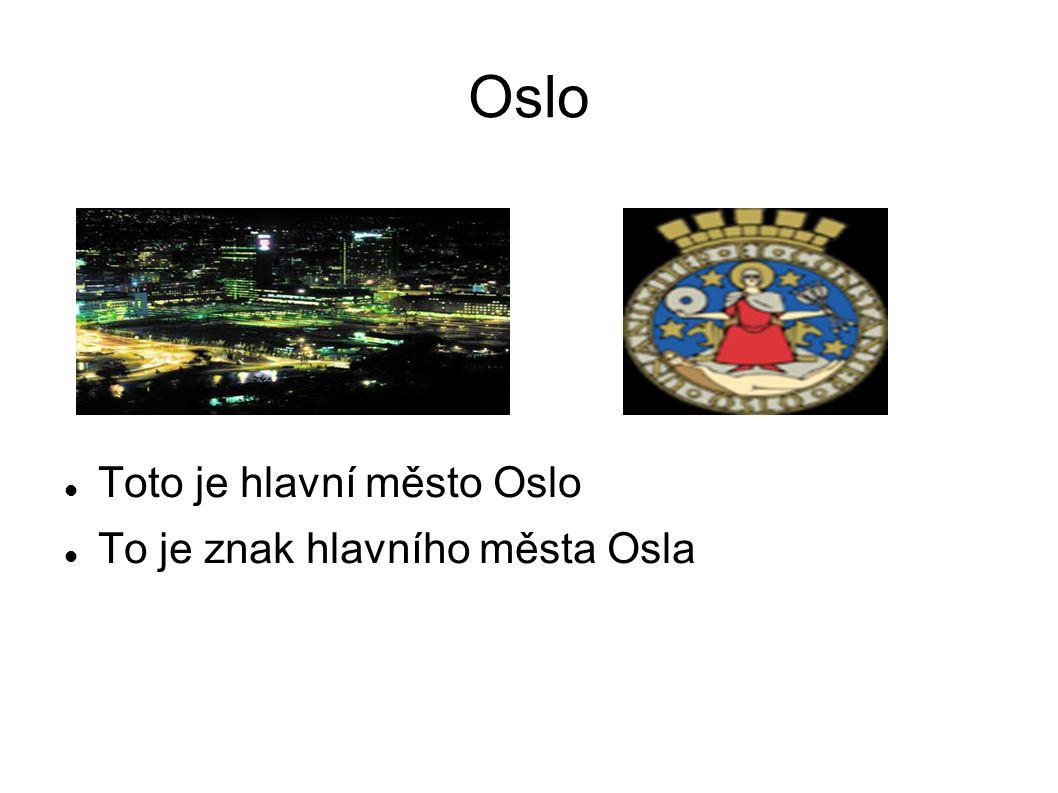 Oslo Toto je hlavní město Oslo To je znak hlavního města Osla